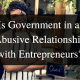 Is Government in an abusive relationship with entrepreneurs - Tara Transform