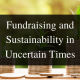 fundraising and sustainability in times of uncertainty